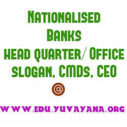 Nationalised Banks head quarter/Office, slogan, CMDs, CEO