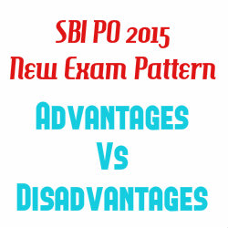 SBI PO 2015 new exam pattern : Advantage Vs Disadvantage