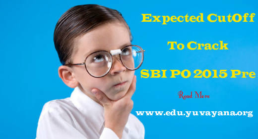 Expected Cut off for SBI PO Pre 2015 for General, OBC, SC ST and PH