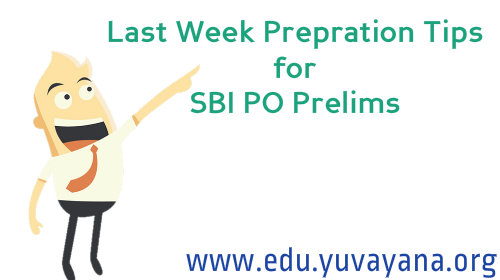 Last week preparation tips for SBI PO Prelims
